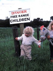 Beware of free range children.